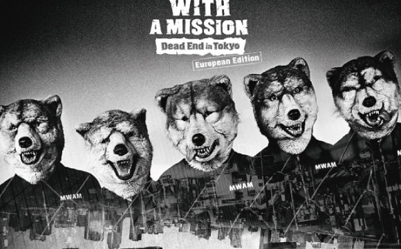 MAN WITH A MISSION歐洲巡演即將到來,「Dead End in Tokyo European Edition」也配信開始 MAN WITH A MISSION、