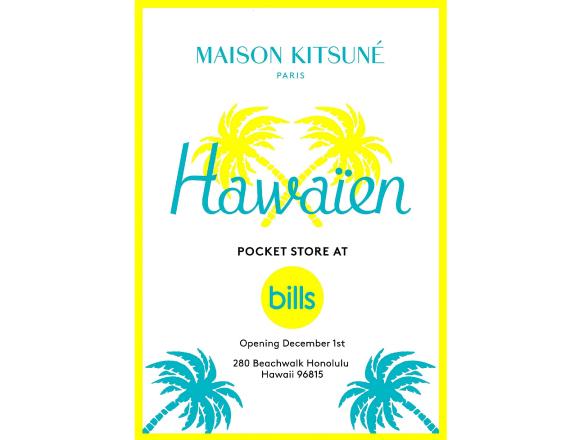 「MAISON KITSUNE' POCKET STORE」於「bills Hawaii」一樓開幕 bills、合作、