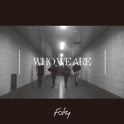 FAKY新歌「Who We Are」即將數位上架 FAKY、