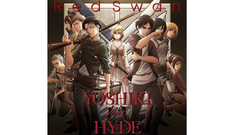 日本樂團界大咖聯手!「進擊的巨人」片頭曲『Red Swan』歌手名稱決定為「YOSHIKI feat. HYDE」!宣傳短片公開 進擊的巨人、